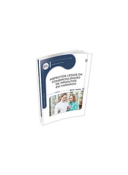 Livro - Aspectos Legais da Comercialização de Produtos em Farmácia - Série Eixos - Pereira