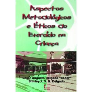 Livro - Aspectos Metodológicos e Éticos do Exercício na Criança - Delgado