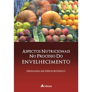 Livro - Aspectos Nutricionais no Processo do Envelhecimento && - Busnello