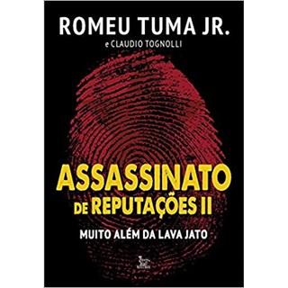 Livro - Assassinato de Reputações II - Muito Além da Lava Jato - Tuma Jr