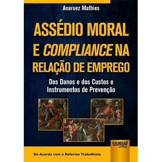 Livro - Assédio Moral e Compliance na Relação de Emprego - Mathies - Juruá