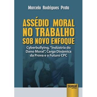 Livro - Assédio Moral no Trabalho sob Novo Enfoque - Prata - Juruá