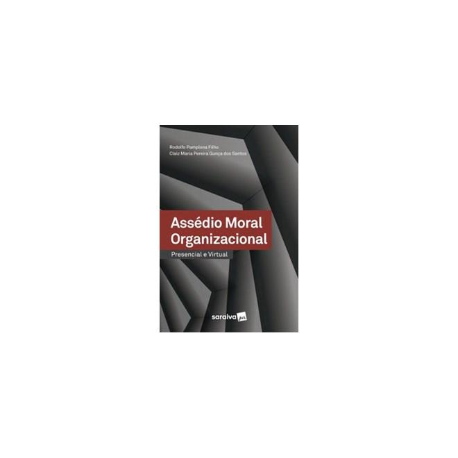 Livro - Assédio Moral Organizacional – Presencial E Virtual - Pamplona Filho 1º edição