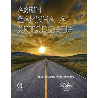 Livro - Assim Caminha a Ortodontia - Mendes - Santos