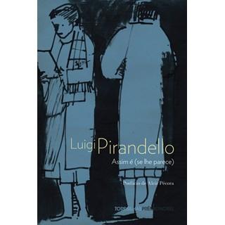 Livro Assim é (se lhe parece) - Pirandello - Tordesilhas