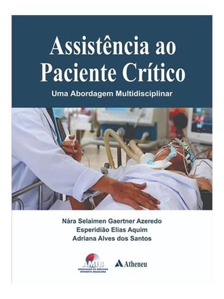 Livro -Assistência ao Paciente Crítico uma Abordagem Multidisciplinar -Aquim