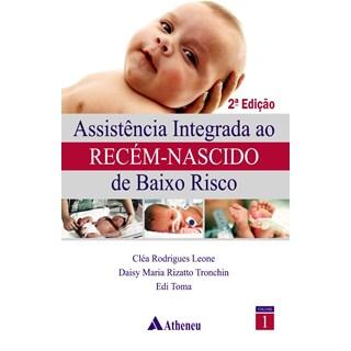 Livro - Assistência Integrada ao Recém-Nascido Baixo Risco - Leone