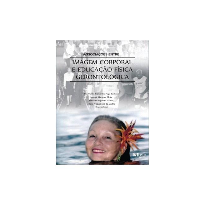 Livro - Associações entre a imagem corporal e educação física gerontológica - Barbosa, Nogueira e Mota