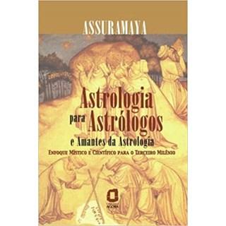 Livro - Astrologia para Astrólogos e Amantes da Astrologia - Assumaraya - Ágora
