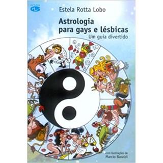 Livro - Astrologia para Gays e Lésbicas - Lobo - Edições GLS