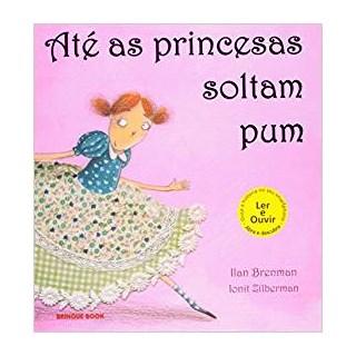 Livro - Até as Princesas Soltam Pum - Brenman