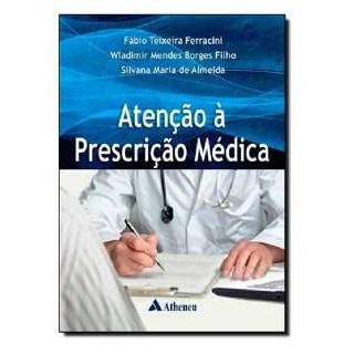 Livro - Atenção à Prescrição Médica - Ferracini