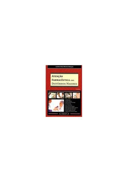 Livro - Atenção Farmacêutica em Distúrbios Maiores - Marques