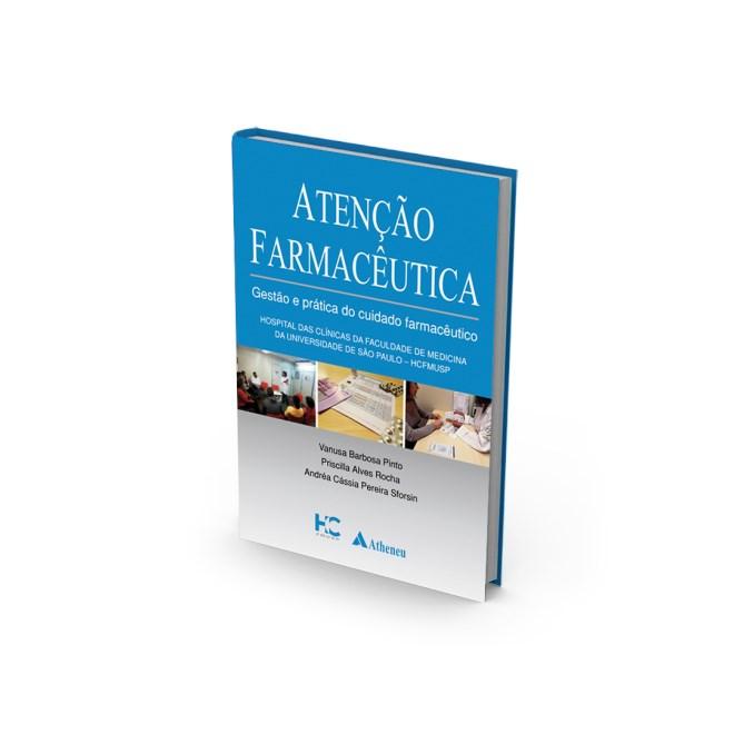 Livro - Atenção Farmacêutica - Gestão Prática do Cuidado Farmacêutico - Pinto