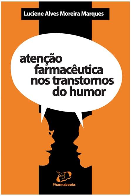 Livro - Atenção Farmacêutica nos Transtornos do Humor - Marques