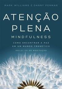 Livro Atencao Plena MIndfulness Como Encontrar a Paz em Um Mundo