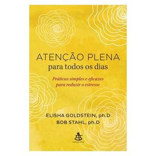 Livro - Atenção plena para todos os dias - Goldstein 1º edição