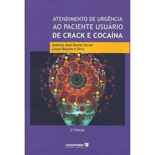Livro - Atendimento de Urgência ao Paciente Usuário de Crack e Cocaína - Xavier