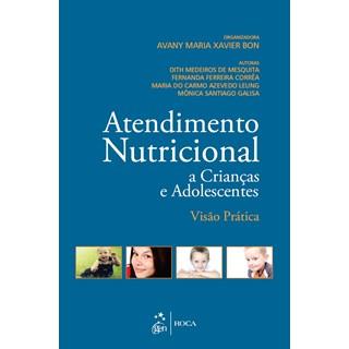 Livro - Atendimento Nutricional a Crianças e Adolescentes - Visão Prática - Bon