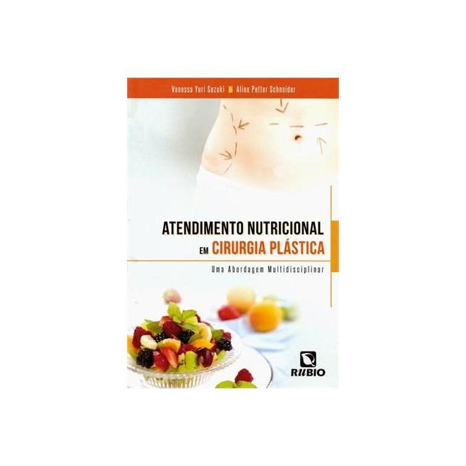 Livro - Atendimento Nutricional em Cirurgia Plástica - Uma Abordagem Multidisciplinar - Suzuki