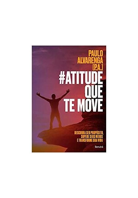 Livro -  Atitude Que Te Move - Alvarenga