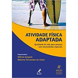 Livro - Atividade Física Adaptada - Qualidade de Vida Para Pessoas Com Necessidades Especiais - Greguol