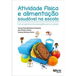 Livro - Atividade Física e Alimentação Saudável Na Escola - Quadros - Phorte