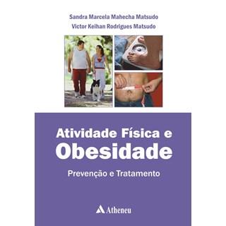 Livro - Atividade Física e Obesidade - Prevenção e Tratamento - Matsudo