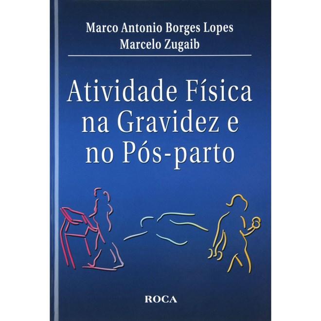 Livro - Atividade Física na Gravidez e Pós-Parto - Zugaib