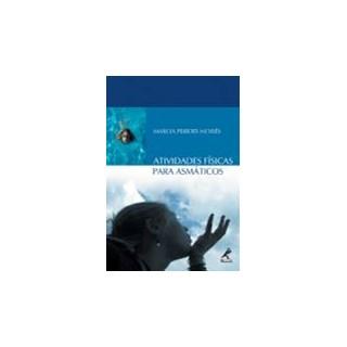 Livro - Atividades Físicas para Asmáticos - Moisés ***