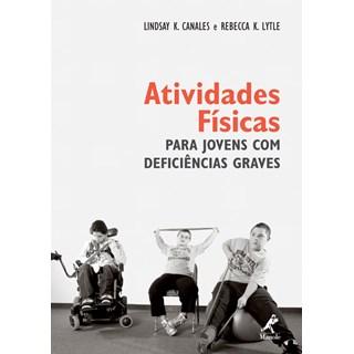 Livro - Atividades Físicas para Jovens com Deficiências Graves - Canales