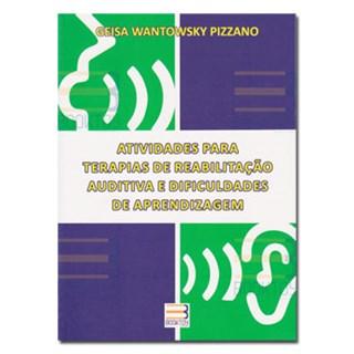 Livro - Atividades para Terapias de Reabilitação Auditiva e Dificuldades de Aprendizagem - Pizzano