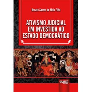 Livro - Ativismo Judicial em Investida ao Estado Democrático - Filho - Juruá
