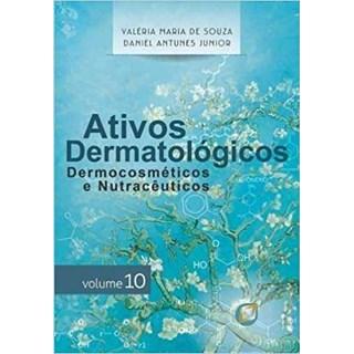 Livro - Ativos Dermatológicos: Dermacosméticos e Nutracêuticos Volume 10 - - Souza