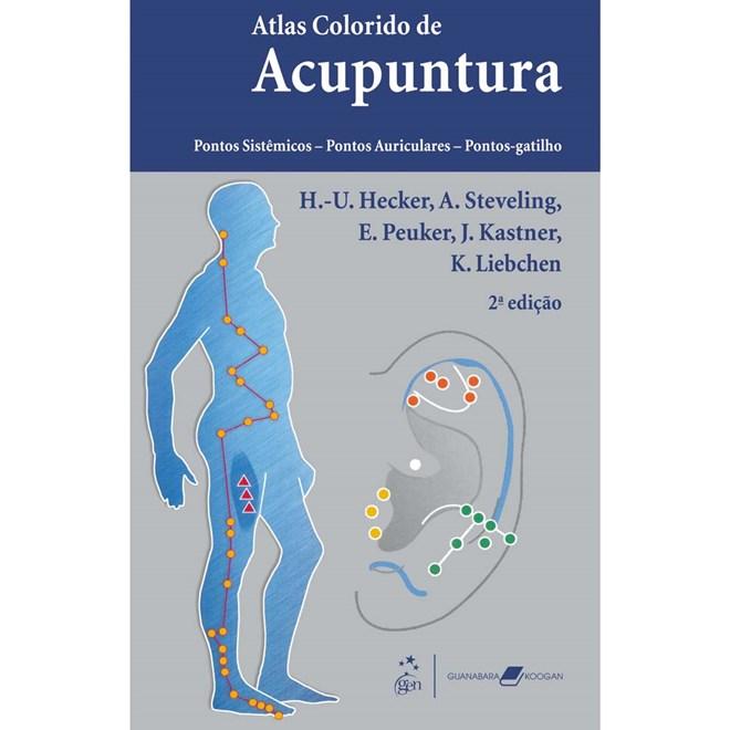 Livro Atlas Colorido de Acupuntura - Pontos Sistêmicos, Pontos Auriculares e Pontos Gatilho - Hecker