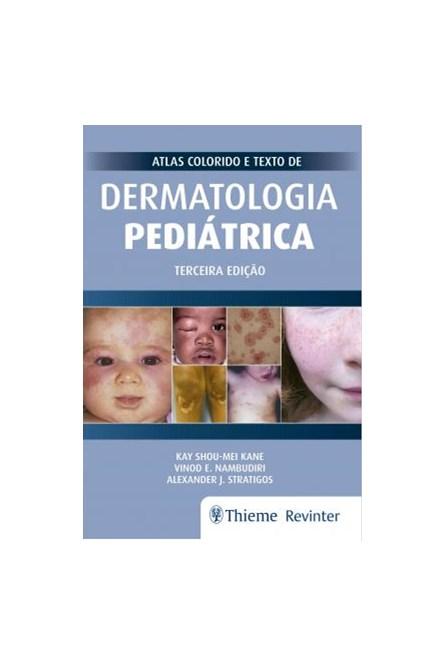Livro - Atlas Colorido e Texto de Dermatologia Pediátrica - Kane