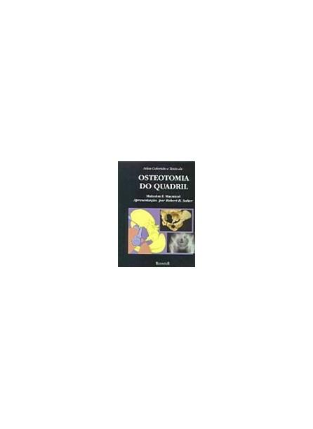 Livro - Atlas Colorido e Texto de Osteotomia do Quadril - Macnicol ***