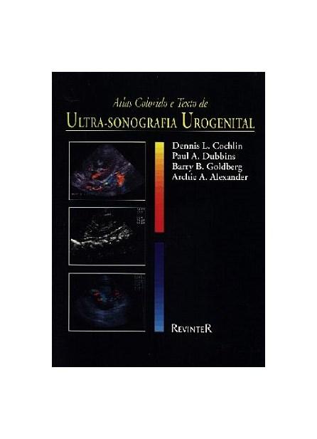 Livro - Atlas Colorido e Texto de Ultra-Sonografia Urogenital - Cochlin BFI