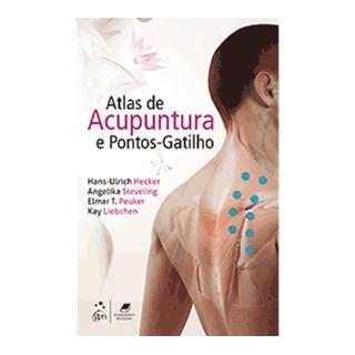 Livro - Atlas de Acupuntura e Pontos-Gatilho - Hecker