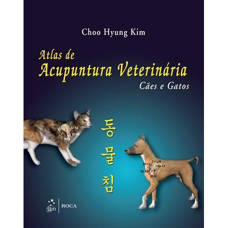 Livro - Atlas de Acupuntura Veterinária - Cão e Gato - Kim