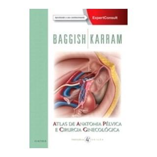 Livro - Atlas de Anatomia Pélvica e Cirurgia Ginecológica - Baggish