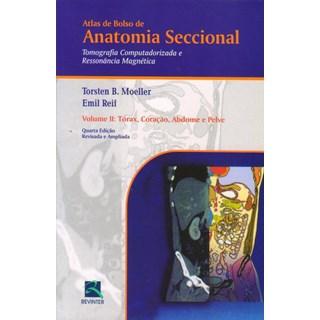 Livro - Atlas de Bolso de Anatomia Seccional - TC e RM - Tórax, Coração, Abdome e Pelve vol 2 - Moeller