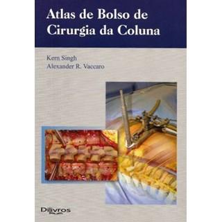 Livro - Atlas de Bolso de Cirurgia da Coluna - Singh