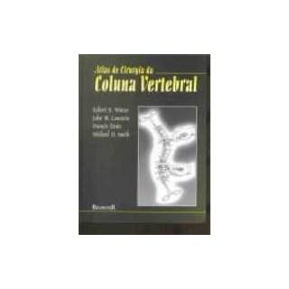 Livro - Atlas de Cirurgia da Coluna Vertebral - Winter