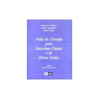 Livro - Atlas de Cirurgia para Sarcomas Ósseos e de Partes Moles - Malawer