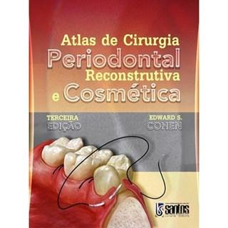 Livro - Atlas de Cirurgia Periodontal Reconstrutiva e Cosmética - Cohen