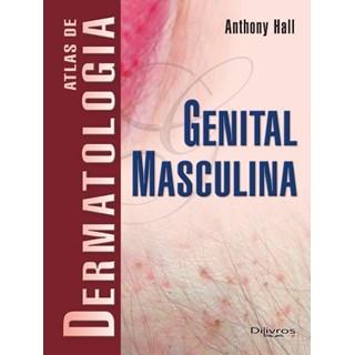 Livro - Atlas de Dermatologia Genital Masculina - Hall