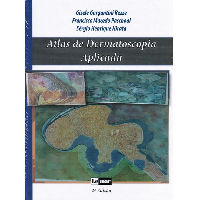 Livro - Atlas de Dermatoscopia Aplicada - Rezze