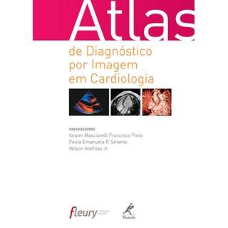 Livro - Atlas de Diagnóstico por Imagem em Cardiologia - Mathias Jr.