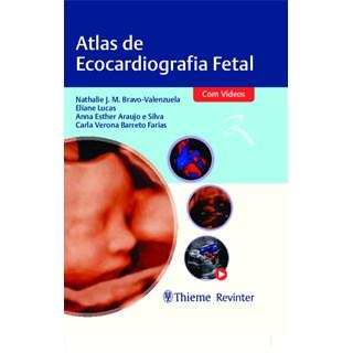 Livro Atlas de Ecocardiografia Fetal - Bravo-Valenzuela - Revinter